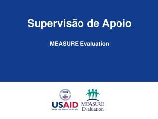 Supervisão  de Apoio MEASURE Evaluation