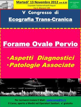 Martedi'  13 Novembre 2012  ore 8:30 Ospedale  Fatebenefratelli  Napoli Via A. Manzoni 199