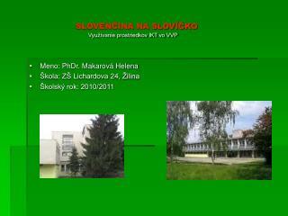 SLOVENCINA NA SLOV CKO                                  Vyu  vanie prostriedkov IKT vo VVP