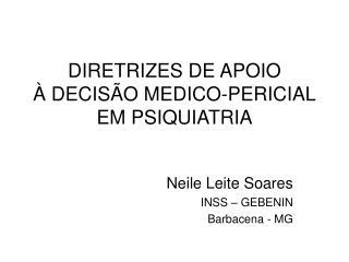 DIRETRIZES DE APOIO   À DECISÃO MEDICO-PERICIAL EM PSIQUIATRIA