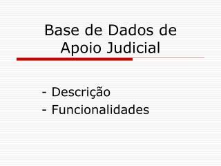 Base de Dados de Apoio Judicial