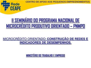CENTRO DE APOIO AOS PEQUENOS EMPREENDIMENTOS