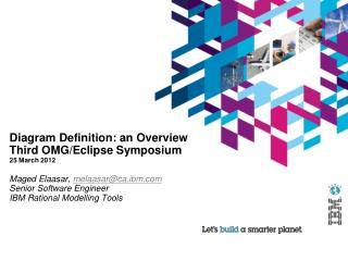 Diagram Definition: an Overview Third OMG/Eclipse Symposium 25 March 2012