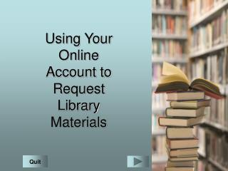 Using Your Online Account to Request Library Materials