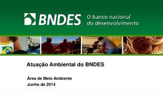Atuação Ambiental do BNDES
