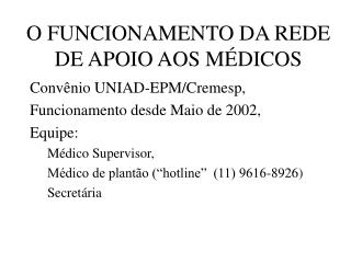 O FUNCIONAMENTO DA REDE DE APOIO AOS MÉDICOS