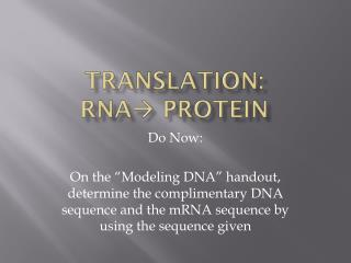 Translation: RNA  Protein