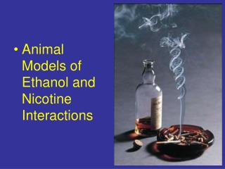 Animal Models of Ethanol and Nicotine Interactions