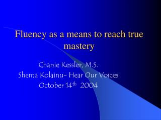 Fluency as a means to reach true mastery