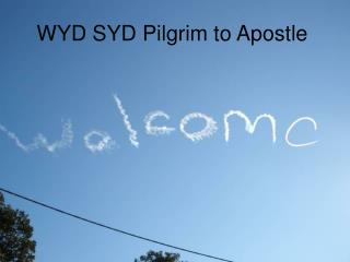 Pilgrim to Apostle