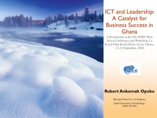 ICT and Leadership: A Catalyst for Business Success in Ghana