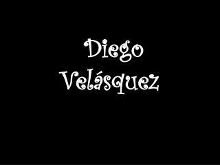 Diego            Vel á squez