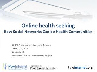 Online health seeking How Social Networks Can be Health Communities