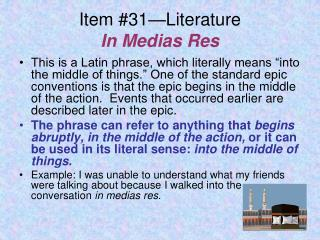 Item #31—Literature In Medias Res