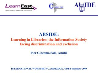 ABSIDE: Learning in Libraries: the Information Society  facing discrimination and exclusion