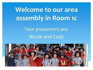 Welcome to our area assembly in Room 1c
