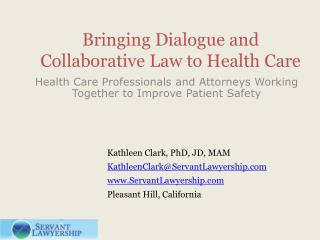 Bringing Dialogue and Collaborative Law to Health Care