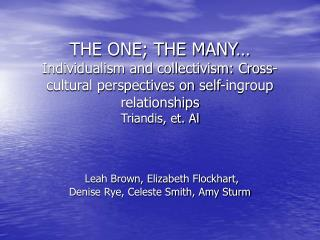 THE ONE; THE MANY  Individualism and collectivism: Cross-cultural perspectives on self-ingroup relationships Triandis, e