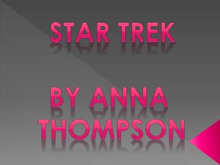 Star trek By Anna  Thompson