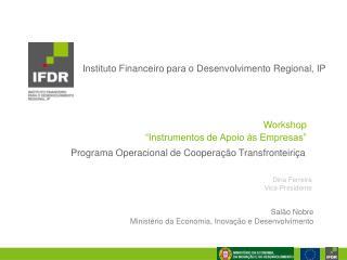 Workshop  �Instrumentos de Apoio �s Empresas�