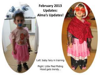 February 2013 Updates:   Alma's Updates!