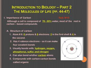 Introduction to Biology – Part 2 The Molecules of Life (pp. 44-47)
