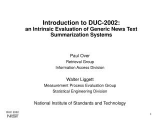 Introduction to DUC-2002:   an Intrinsic Evaluation of Generic News Text Summarization Systems