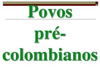 Povos  pré-colombianos