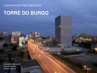 CONSTRUÇÃO PRÉ-FABRICADA TORRE DO BURGO