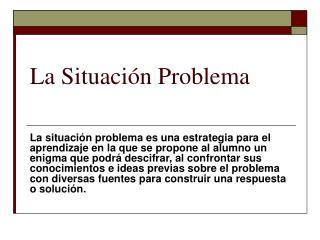 La Situación Problema