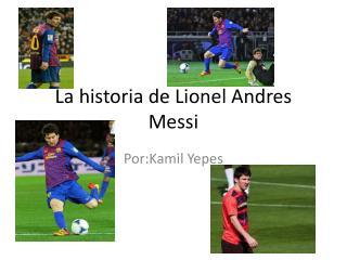 La historia de Lionel Andres Messi
