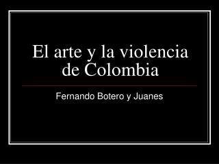 El arte y la violencia de Colombia