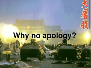 Why no apology?