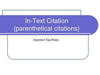 In-Text Citation (parenthetical citations)