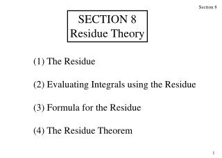 (1) The Residue (2) Evaluating Integrals using the Residue (3) Formula for the Residue