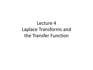 Lecture 4 Laplace Transforms and  the  Transfer Function