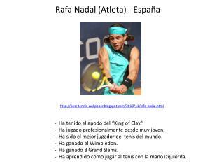 Rafa Nadal  ( Atleta ) -  Espa ña