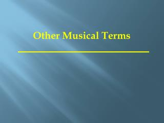 Other Musical Terms