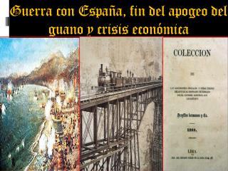 Guerra con España, fin del apogeo del guano y crisis económica