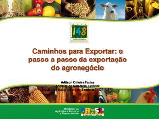 Caminhos para Exportar: o passo a passo da exportação do agronegócio Adilson Oliveira Farias