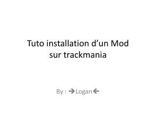 Tuto installation d�un Mod  sur trackmania