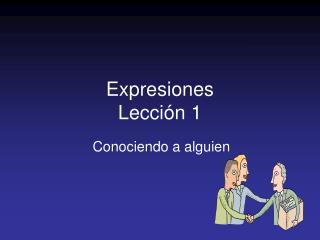 Expresiones  Lecci ó n 1