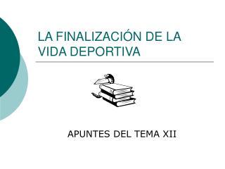 LA FINALIZACIÓN DE LA VIDA DEPORTIVA