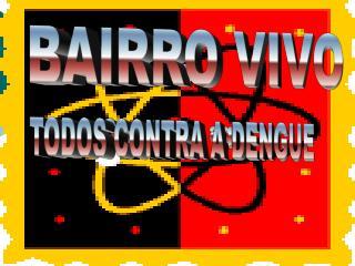 BAIRRO VIVO