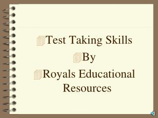 Test Taking Skills By Royals Educational Resources