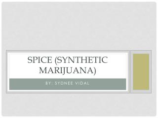 Spice (synthetic marijuana)