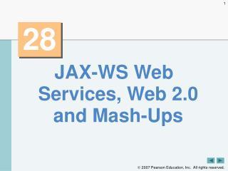 JAX-WS Web Services, Web 2.0 and Mash-Ups