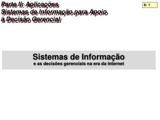 Parte II: Aplica��es Sistemas de Informa��o para Apoio � Decis�o Gerencial