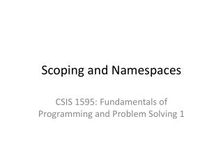 Scoping and Namespaces