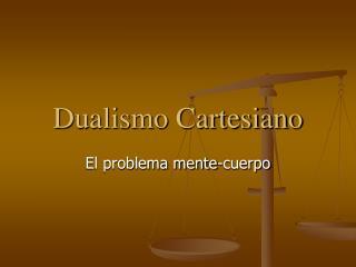 Dualismo Cartesiano